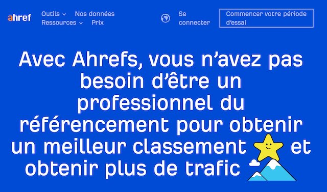 Outil SEO: AHREF homepage - credits ahrefs.com/fr/